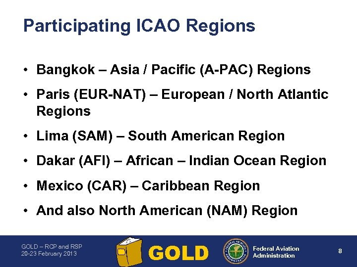 Participating ICAO Regions • Bangkok – Asia / Pacific (A PAC) Regions • Paris