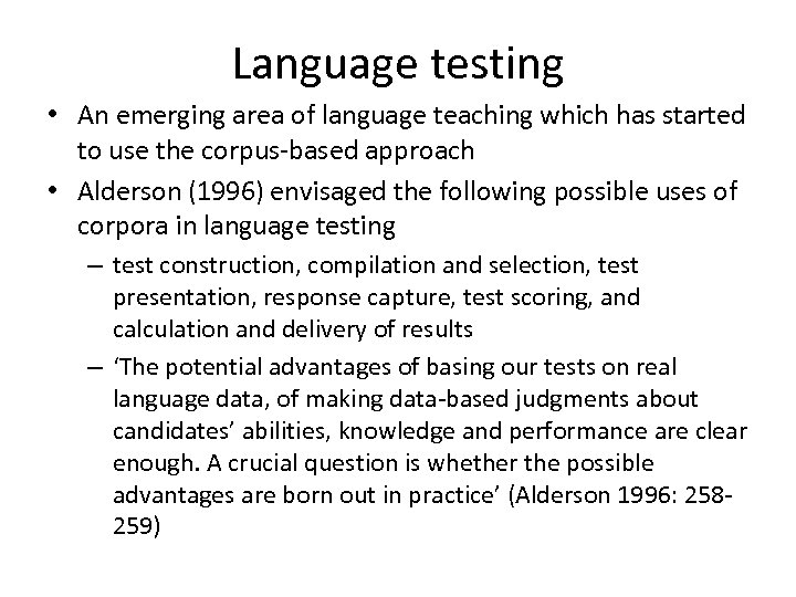Language testing • An emerging area of language teaching which has started to use