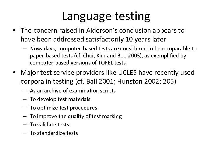 Language testing • The concern raised in Alderson's conclusion appears to have been addressed