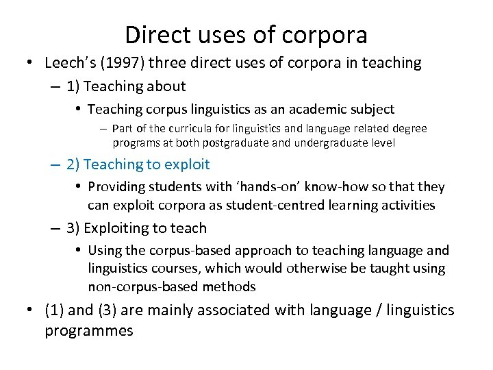 Direct uses of corpora • Leech's (1997) three direct uses of corpora in teaching