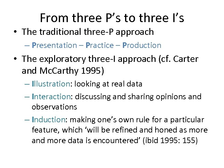 From three P's to three I's • The traditional three-P approach – Presentation –