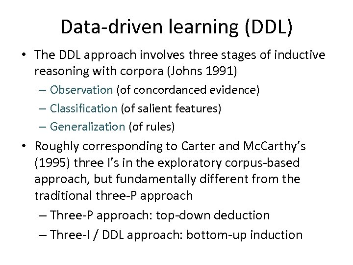 Data-driven learning (DDL) • The DDL approach involves three stages of inductive reasoning with