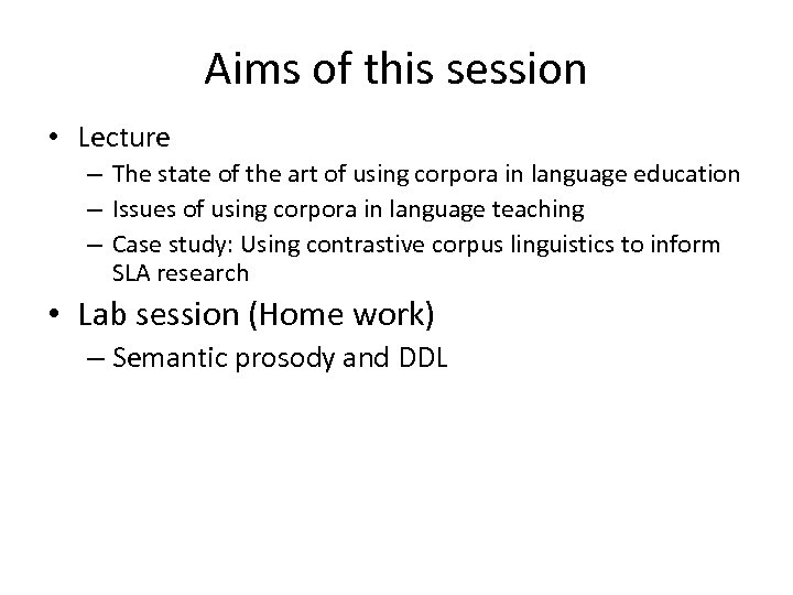 Aims of this session • Lecture – The state of the art of using