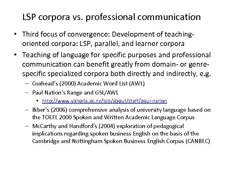 LSP corpora vs. professional communication • Third focus of convergence: Development of teachingoriented corpora: