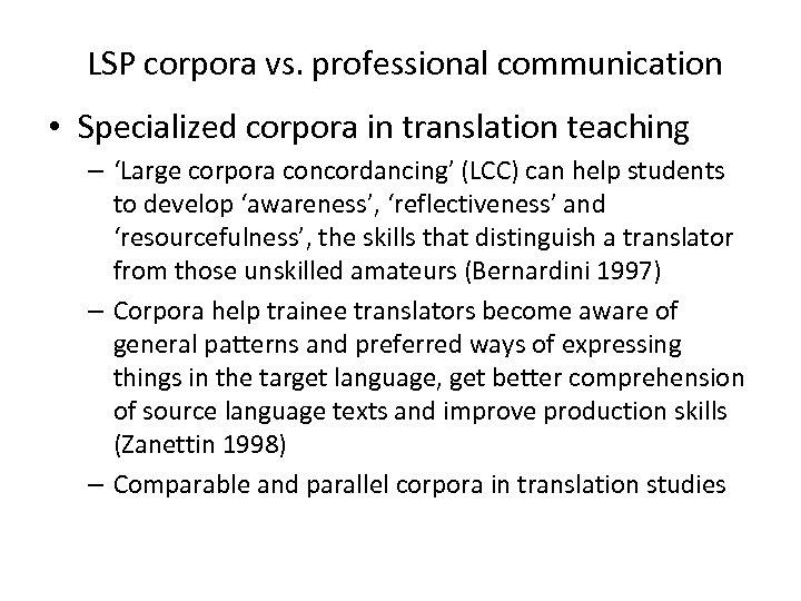 LSP corpora vs. professional communication • Specialized corpora in translation teaching – 'Large corpora