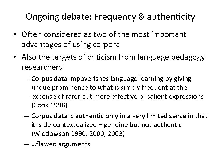 Ongoing debate: Frequency & authenticity • Often considered as two of the most important
