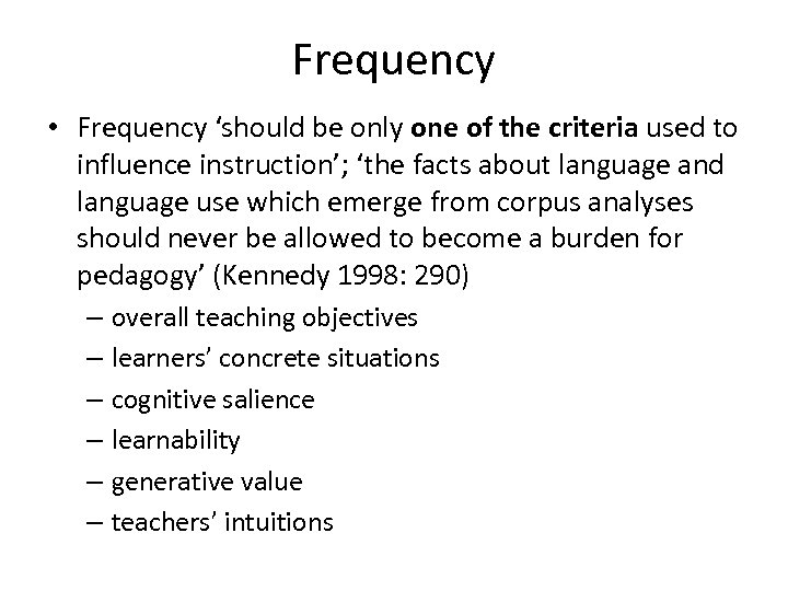 Frequency • Frequency 'should be only one of the criteria used to influence instruction';