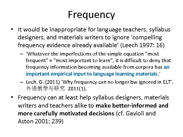 Frequency • It would be inappropriate for language teachers, syllabus designers, and materials writers