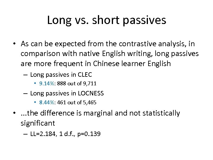 Long vs. short passives • As can be expected from the contrastive analysis, in