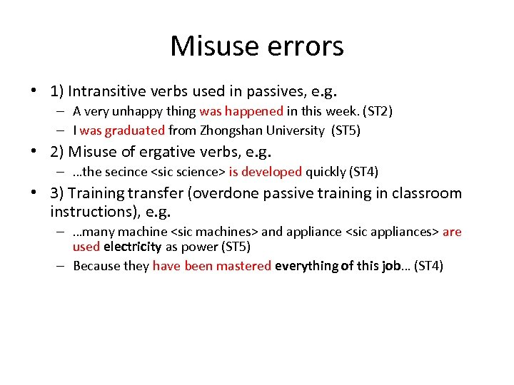 Misuse errors • 1) Intransitive verbs used in passives, e. g. – A very