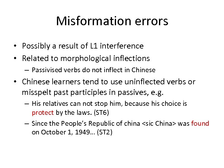 Misformation errors • Possibly a result of L 1 interference • Related to morphological