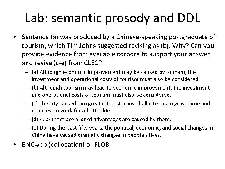 Lab: semantic prosody and DDL • Sentence (a) was produced by a Chinese-speaking postgraduate