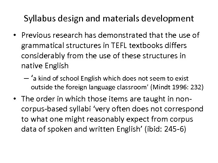 Syllabus design and materials development • Previous research has demonstrated that the use of
