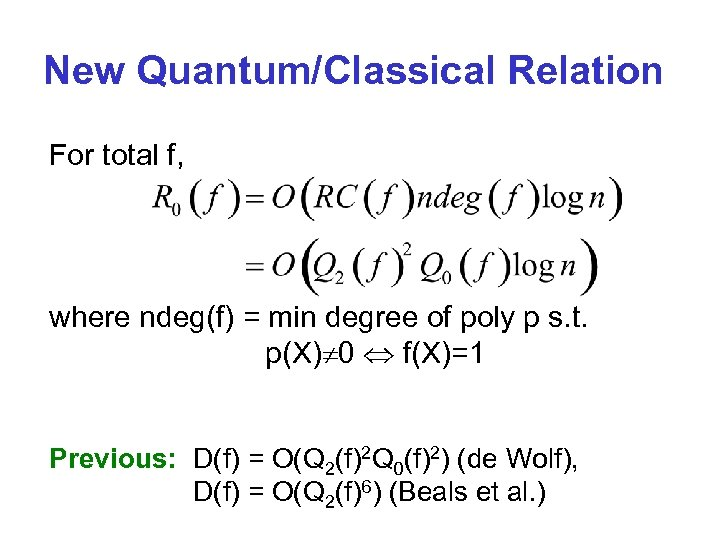 New Quantum/Classical Relation For total f, where ndeg(f) = min degree of poly p