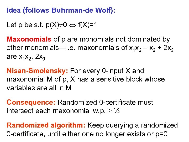 Idea (follows Buhrman-de Wolf): Let p be s. t. p(X) 0 f(X)=1 Maxonomials of