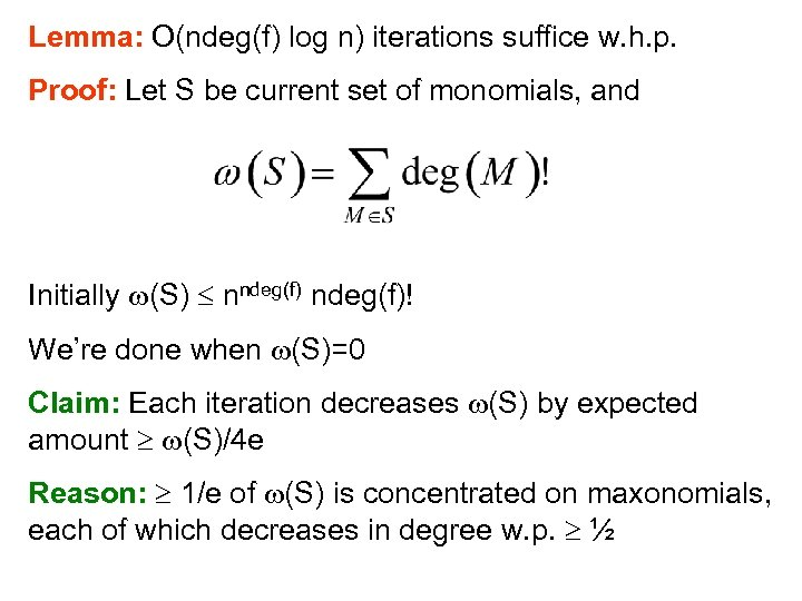 Lemma: O(ndeg(f) log n) iterations suffice w. h. p. Proof: Let S be current