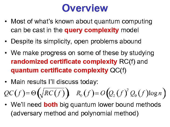 Overview • Most of what's known about quantum computing can be cast in the
