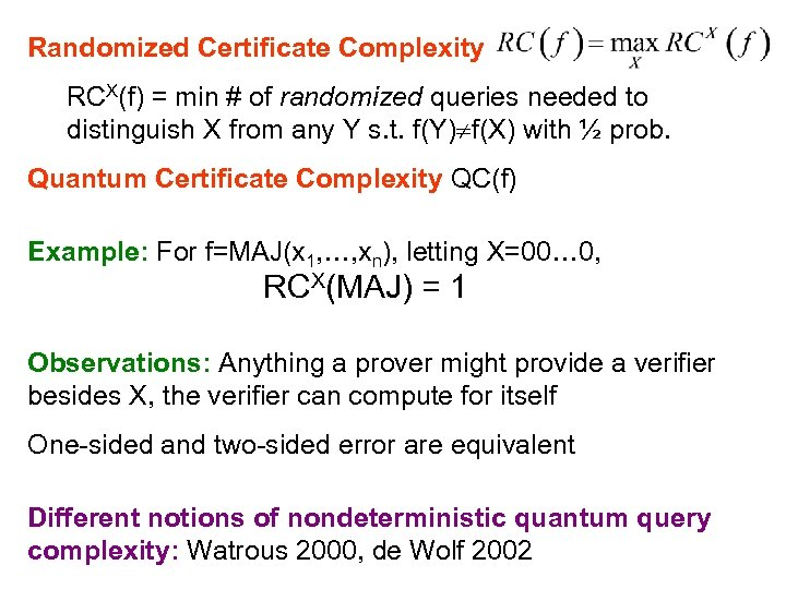 Randomized Certificate Complexity RCX(f) = min # of randomized queries needed to distinguish X
