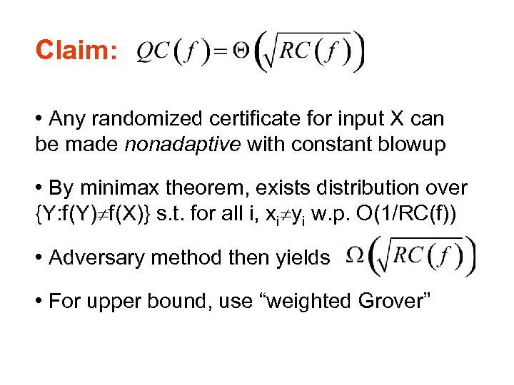 Claim: • Any randomized certificate for input X can be made nonadaptive with constant