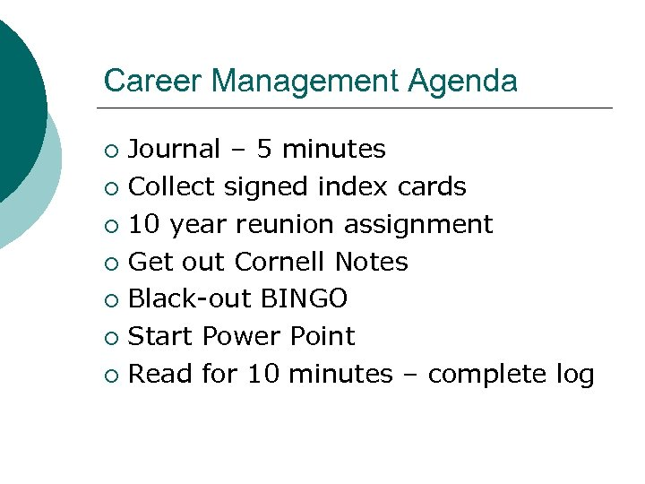 Career Management Agenda Journal – 5 minutes ¡ Collect signed index cards ¡ 10