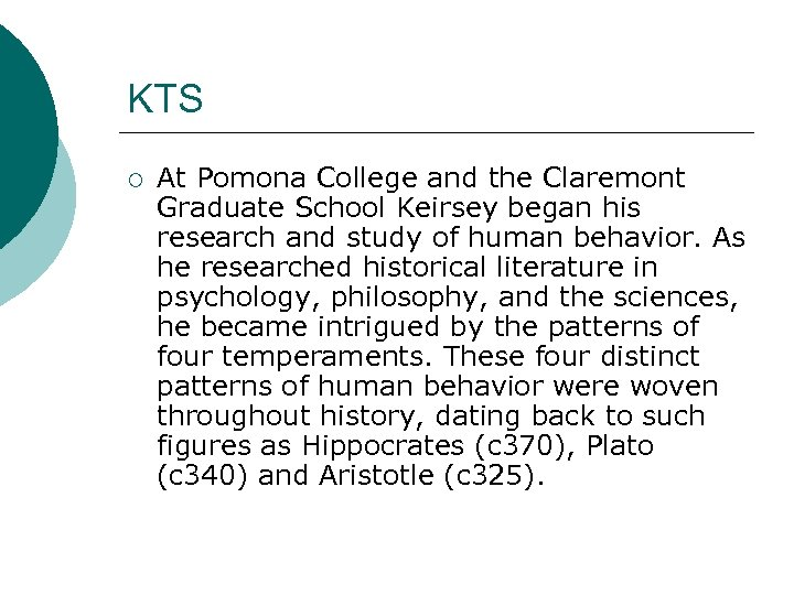 KTS ¡ At Pomona College and the Claremont Graduate School Keirsey began his research