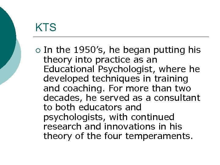 KTS ¡ In the 1950's, he began putting his theory into practice as an