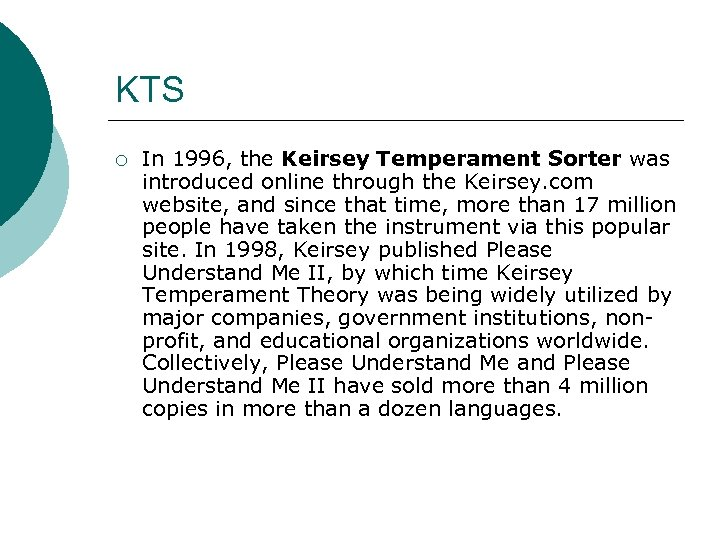 KTS ¡ In 1996, the Keirsey Temperament Sorter was introduced online through the Keirsey.