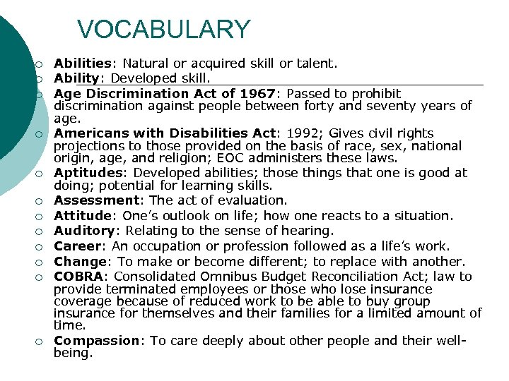 VOCABULARY ¡ ¡ ¡ Abilities: Natural or acquired skill or talent. Ability: Developed skill.