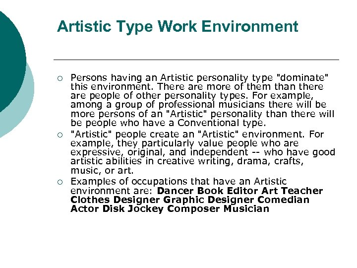 Artistic Type Work Environment ¡ ¡ ¡ Persons having an Artistic personality type