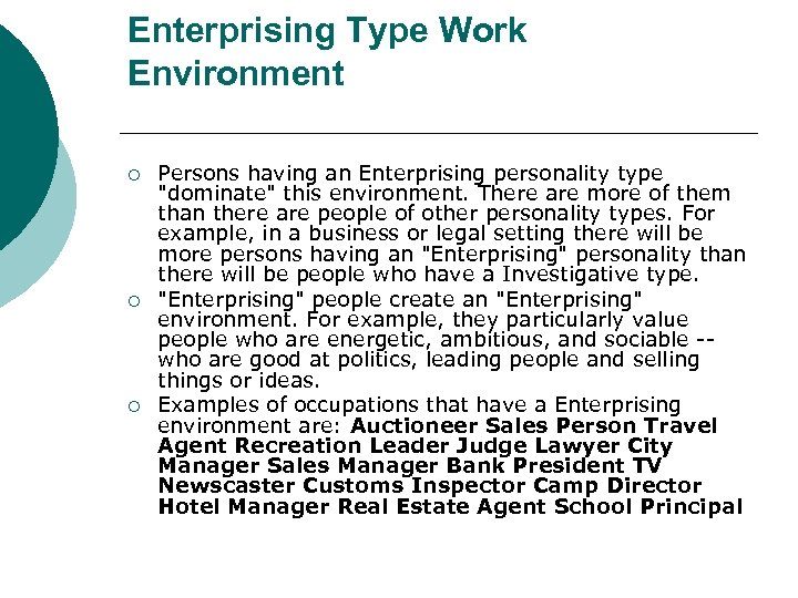 Enterprising Type Work Environment ¡ ¡ ¡ Persons having an Enterprising personality type