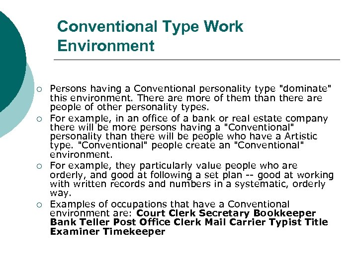 Conventional Type Work Environment ¡ ¡ Persons having a Conventional personality type
