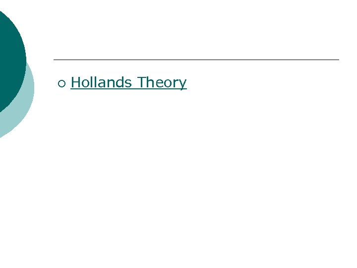 ¡ Hollands Theory