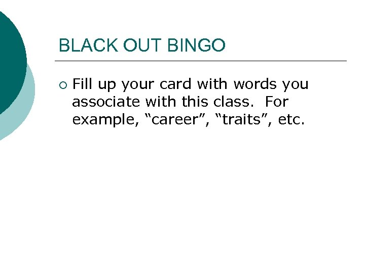BLACK OUT BINGO ¡ Fill up your card with words you associate with this