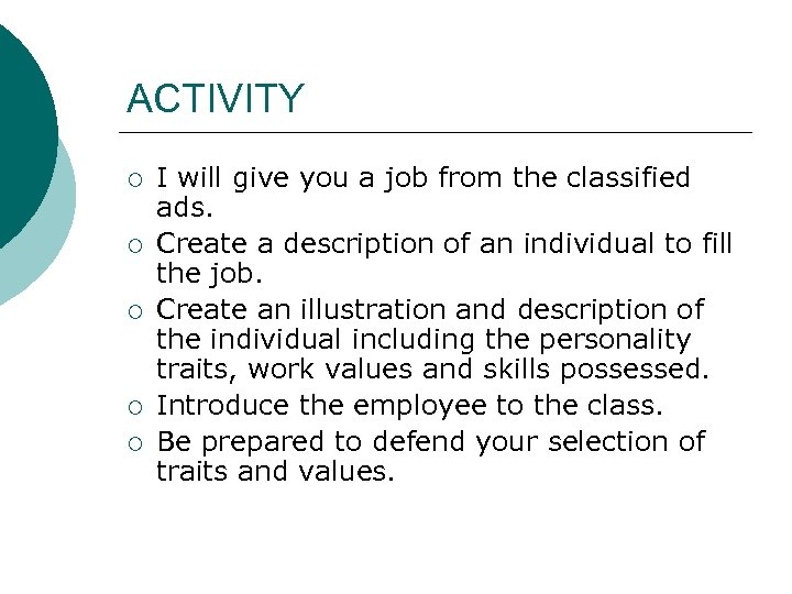 ACTIVITY ¡ ¡ ¡ I will give you a job from the classified ads.