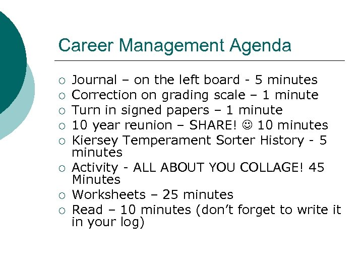 Career Management Agenda ¡ ¡ ¡ ¡ Journal – on the left board -
