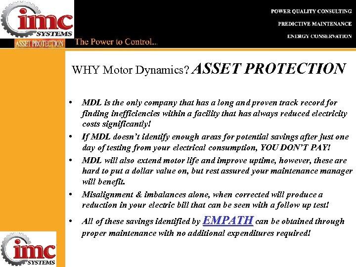 WHY Motor Dynamics? ASSET • • • Intelligent Motor Controls, Inc. P. O. Box