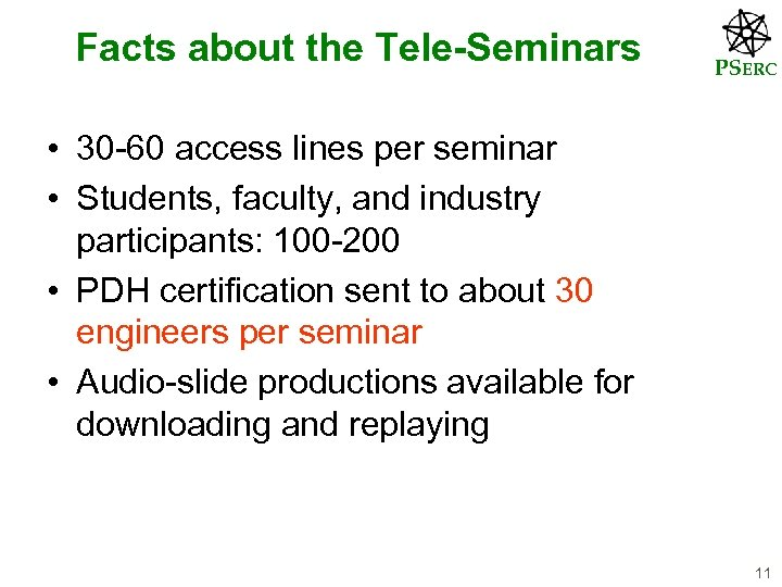 Facts about the Tele-Seminars PSERC • 30 -60 access lines per seminar • Students,