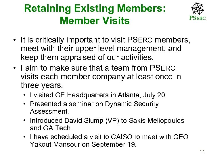 Retaining Existing Members: Member Visits PSERC • It is critically important to visit PSERC