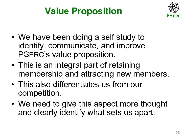 Value Proposition PSERC • We have been doing a self study to identify, communicate,