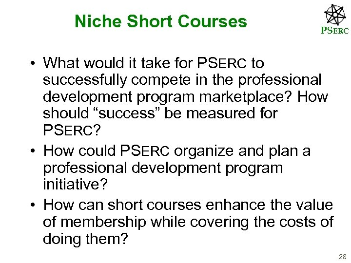 Niche Short Courses PSERC • What would it take for PSERC to successfully compete
