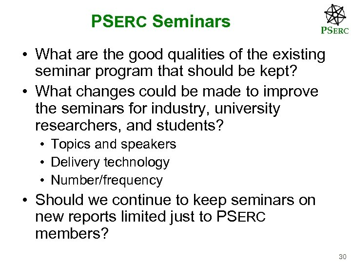PSERC Seminars PSERC • What are the good qualities of the existing seminar program