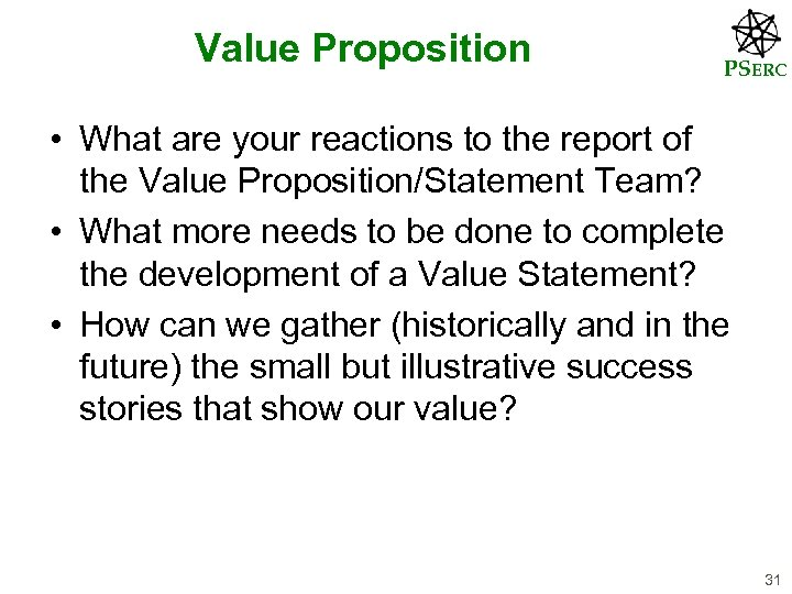 Value Proposition PSERC • What are your reactions to the report of the Value