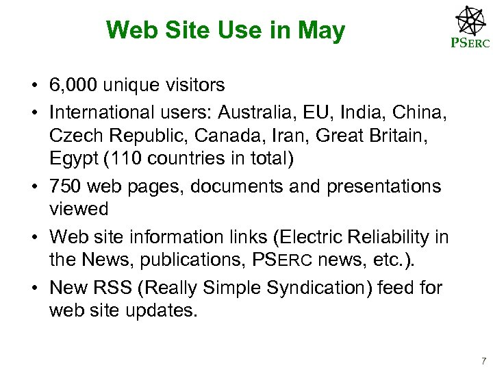 Web Site Use in May PSERC • 6, 000 unique visitors • International users: