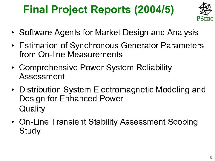 Final Project Reports (2004/5) PSERC • Software Agents for Market Design and Analysis •