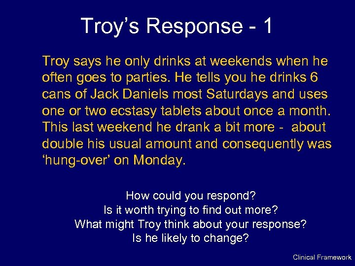 Troy's Response - 1 Troy says he only drinks at weekends when he often