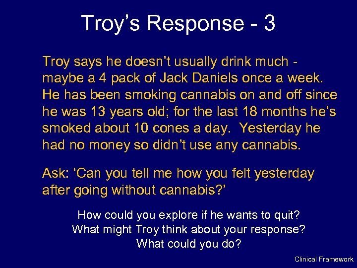 Troy's Response - 3 Troy says he doesn't usually drink much maybe a 4