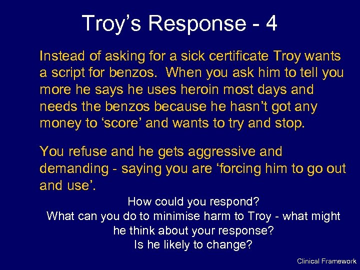 Troy's Response - 4 Instead of asking for a sick certificate Troy wants a