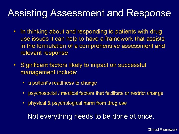 Assisting Assessment and Response • In thinking about and responding to patients with drug