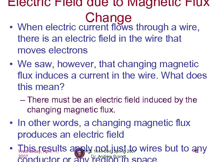Electric Field due to Magnetic Flux Change • When electric current flows through a