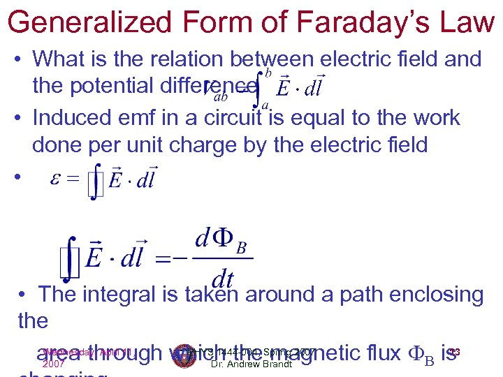 Generalized Form of Faraday's Law • What is the relation between electric field and